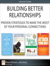 Building Better Relationships (eBook): Proven Strategies to Make the Most of Your Personal Connections (Collection)