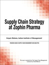 Supply Chain Strategy at Zophin Pharma (eBook)