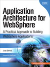 Application Architecture for WebSphere® (eBook): A Practical Approach to Building WebSphere Applications