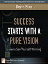 Success Starts with a Pure Vision (eBook): How to See Yourself Winning