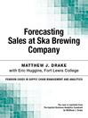 Forecasting Sales at Ska Brewing Company (eBook)