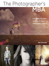 The Photographer's MBA (eBook): Everything You Need to Know for Your Photography Business