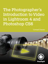 The Photographer's Introduction to Video in Lightroom 4 and Photoshop CS6 (eBook)