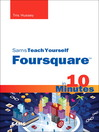 Sams Teach Yourself Foursquare in 10 Minutes (eBook)