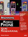 Beginning Mobile Phone Game Programming (eBook)
