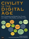 Civility in the Digital Age (eBook): How Companies and People Can Triumph over Haters, Trolls, Bullies and Other Jerks