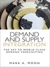 Demand and Supply Integration (eBook): The Key to World-Class Demand Forecasting