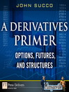 A Derivatives Primer (eBook): A Definitive Code for Managerial Success