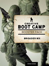 Creative Boot Camp 30-Day Booster Pack (eBook): Brigadier Mix