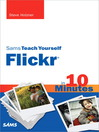 Sams Teach Yourself Flickr® in 10 Minutes (eBook)