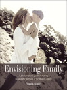 Envisioning Family (eBook): A Photographer's Guide to Making Meaningful Portraits of the Modern Family