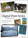 Digital Print Styles Recipe Book (eBook): Getting professional results with Photoshop Elements and your inkjet printer