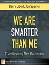 We Are Smarter Than Me (eBook): Crowdsourcing New Businesses