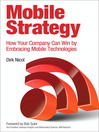 Mobile Strategy (eBook): How Your Company Can Win by Embracing Mobile Technologies