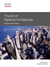 The Art of Network Architecture (eBook): Business-Driven Design