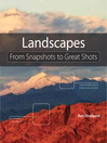 Landscape Photography (eBook): From Snapshots to Great Shots