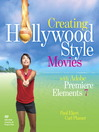 Creating Hollywood-Style Movies with Adobe® Premiere® Elements 7 (eBook)