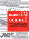 Lies, Damned Lies, and Science (eBook): How to Sort through the Noise around Global Warming, the Latest Health Claims, and Other Scientific Controversies