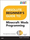 Absolute Beginner's Guide to Minecraft Mods Programming (eBook)
