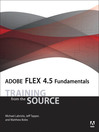 Adobe Flex 4.5 Fundamentals (eBook): Training from the Source