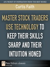 Master Stock Traders Use Technology to Keep Their Skills Sharp and Their Intuition Honed (eBook)