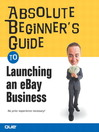 Absolute Beginner's Guide to Launching an eBay Business (eBook)