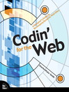 Codin' for the Web (eBook): Improving Flexibility and Protecting Against Worst-case Scenarios with XHTML and CSS