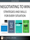Negotiating to Win (eBook): Strategies and Skills for Every Situation (Collection)