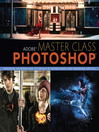 Adobe Master Class (eBook): Photoshop Inspiring Artwork and Tutorials by Established and Emerging Artists
