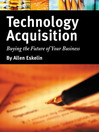 Technology Acquisition (eBook): Buying the Future of Your Business