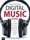 The Ultimate Digital Music Guide (eBook): The Best Way to Store, Organize, and Play Digital Music