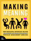 Making Meaning (eBook): How Successful Businesses Deliver Meaningful Customer Experiences