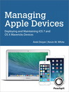 Managing Apple Devices (eBook): Deploying and Maintaining iOS 7 and OS X Mavericks Devices