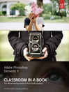 Adobe Photoshop Elements 11 Classroom in a Book (eBook)