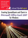 Creating Spreadsheets and Charts in Microsoft Office Excel 2007 for Windows (eBook): Visual QuickProject Guide