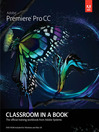 Adobe Premiere Pro CC Classroom in a Book (eBook)
