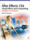 Adobe After Effects CS6 Visual Effects and Compositing Studio Techniques (eBook)