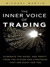 The Inner Voice of Trading (eBook): Eliminate the Noise, and Profit from the Strategies That Are Right for You