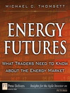 Energy Futures (eBook): What Traders Need to Know About the Energy Market