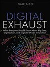 Digital Exhaust (eBook): What Everyone Should Know About Big Data, Digitization and Digitally Driven Innovation