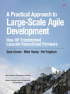 A Practical Approach to Large-Scale Agile Development (eBook): How HP Transformed LaserJet FutureSmart Firmware