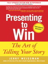Presenting to Win (eBook): The Art of Telling Your Story