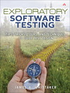 Exploratory Software Testing (eBook): Tips, Tricks, Tours, and Techniques to Guide Test Design