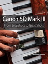 Canon 5D Mark III (eBook): From Snapshots to Great Shots