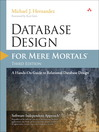 Database Design for Mere Mortals® (eBook): A Hands-On Guide to Relational Database Design