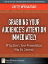 Grabbing Your Audience's Attention Immediately (eBook): If You Don't, Your Presentation May Be Doomed