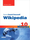 Sams Teach Yourself Wikipedia in 10 Minutes (eBook)