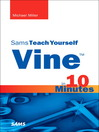 Vine™ in 10 Minutes, Sams Teach Yourself (eBook)