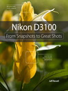 Nikon D3100 (eBook): From Snapshots to Great Shots