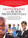 Networking for Black Professionals (eBook): Nonstop Business Networking That Will Change Your Life